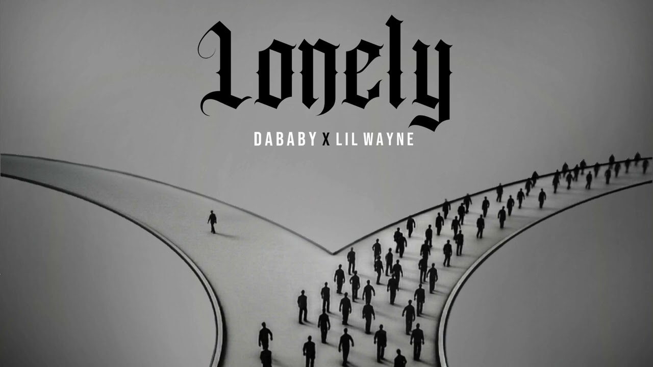 DaBaby - Lonely Ft. Lil Wayne