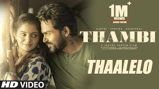 Thaalelo Video Song | Thambi Tamil Movie | Karthi, Jyotika, Nikhila Vimal | Govind Vasantha