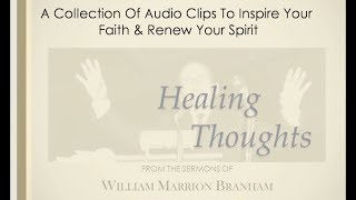 Healing Thoughts - Faith Quotes From Brother Branhams Sermons