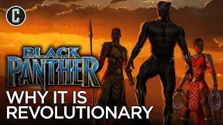 Why Is Black Panther So Revolutionary?