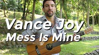 Vance Joy   Mess Is Mine (Guitar Lesson) By Shawn Parrotte