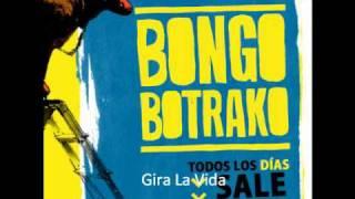 Gira La Vida - Bongo Botrako