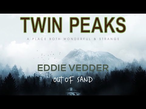 Eddie Vedder - Out of Sand (Twin Peaks 2017) [Live/Studio Version 2016]