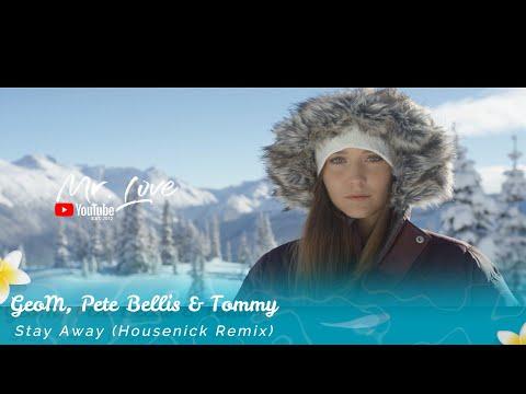 GeoM, Pete Bellis & Tommy - Stay Away (Housenick Remix)