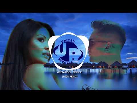 Greta Koci - Perseri  (TEDD Remix)