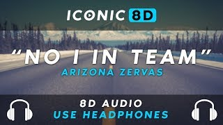 Arizona Zervas   No I In Team (8D AUDIO)