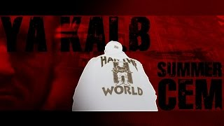 Summer Cem ► YA KALB ◄ [ official Video ] prod. by Joshimixu