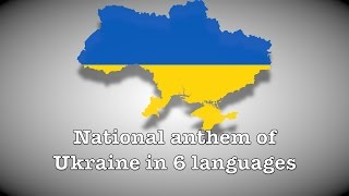"National anthem of Ukraine in 6 different languages: ""Ще не вмерла України"""