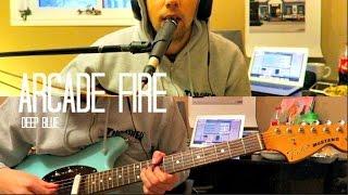 Arcade Fire  - Deep Blue [cover]