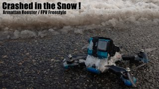 Crashed in the Snow ! / Armattan Rooster FPV Freestyle