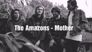 The Amazons   Mother (Lyrics)