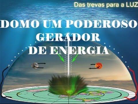TERRA PLANA/ DOMO UM PODEROSO GERADOR DE ENERGIA