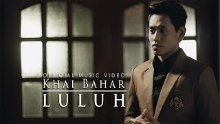 Khai Bahar   Luluh ( Official Music Video With Lyric )