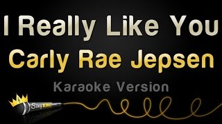 Carly Rae Jepsen - I Really Like You (Karaoke Version)