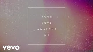 Your Love Awakens Me