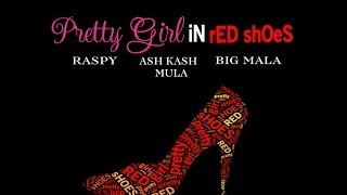 Pretty Girl In Red Shoes -  RASPY Feat. Ash Kash Mula & Big MaLa (Lyric Video)