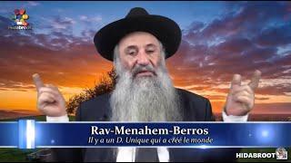 Il y a un D Unique qui a créé le monde - Rav Menahem Berros