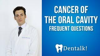 Cáncer oral: preguntas frecuentes sobre el cáncer de boca - Dentalk! ©