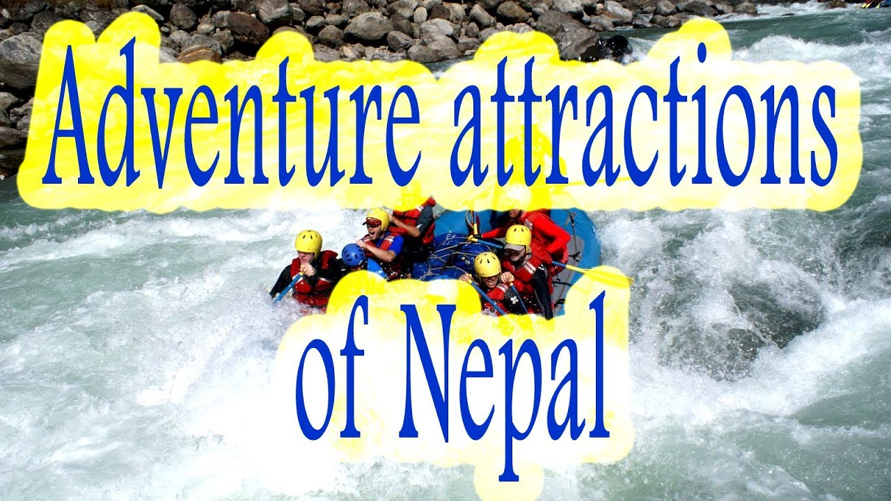Adventure attraction of Nepal