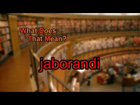 Video What does jaborandi mean?