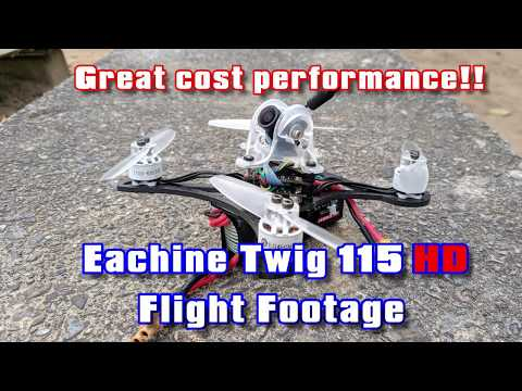 Eachine Twig 115 HD version Flifght Footage