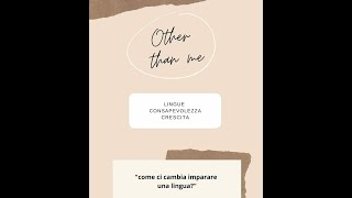 Other than me. Come ci cambia imparare una lingua?