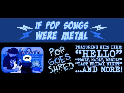 If pop songs were metal (POP GOES SHRED) // JARED DINES
