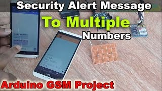 Arduino GSM Project: How to send Security Alert message to multiple numbers using gsm module