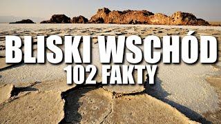 BLISKI WSCHÓD – 102 FAKTY