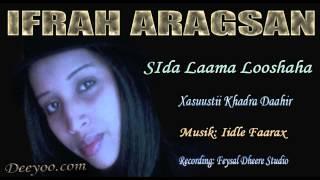IFRAH ARAGSAN - SIDA LAAMA LOOSHAHA - XASUUSTII KHADRA DAAHIR - 2014