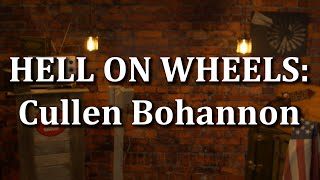 Hell on Wheels: The Character of Cullen Bohannon (SPOILERS).