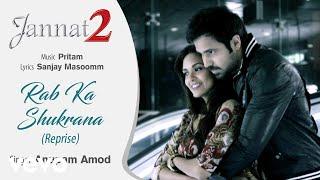 Pritam - Rab Ka Shukrana Reprise Best Audio Song|Jannat 2