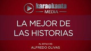 Karaokanta - Alfredo Olivas - La mejor de las historias