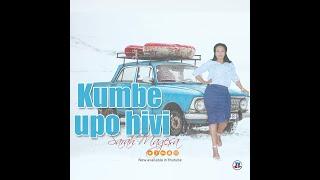 SARAH MAGESA-  KUMBE UPO HIVI SKIZA 543598 To 811(Lyrics)