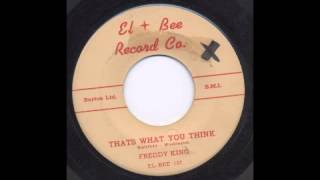 FREDDY KING - THAT'S WHAT YOU THINK - EL BEE