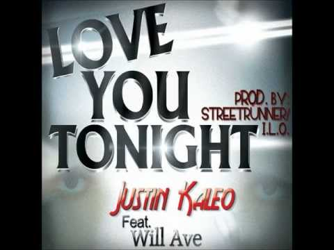"Justin Kaleo ""Love You Tonight"" Feat. Will Ave Prod. STREETRUNNER & I.L.O."
