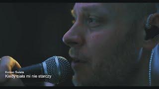 Kadr z teledysku Kiedy ciała mi nie starczy tekst piosenki Koniec Świata