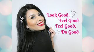 Look Good to Feel Good , Feel Good to Do Good