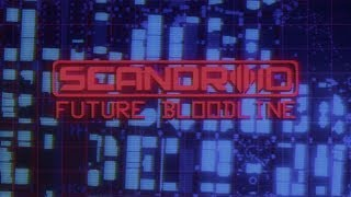 Scandroid Future Bloodline Official Lyric Video
