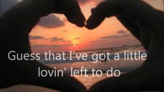 Chris August - Little Lovin 'Left to Do (lyrics)