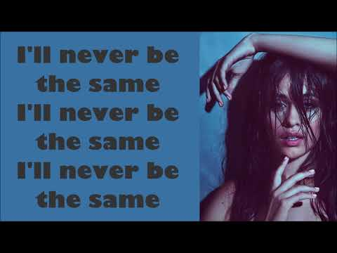 Camila Cabello ~ Never Be The Same (Radio Edit) ~ Lyrics Mp3