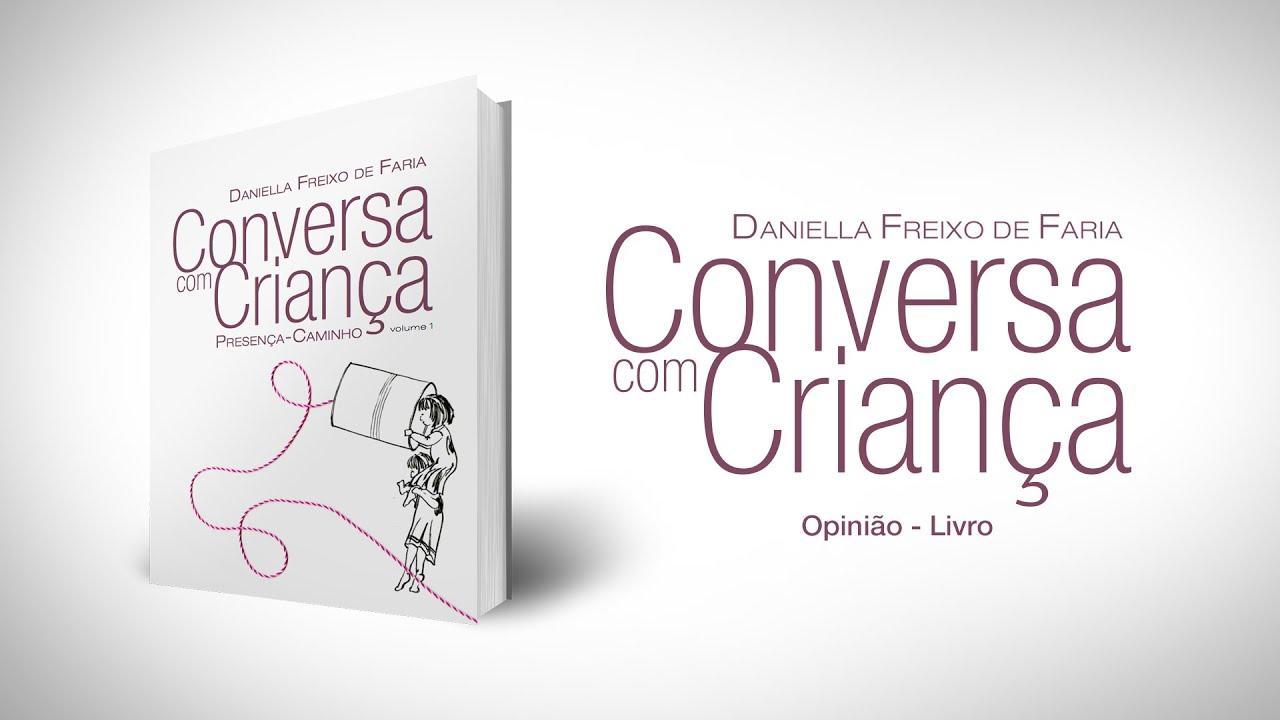 Opinião - Livro Conversa com Criança | Psicóloga Daniella Freixo de Faria