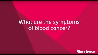 What are the symptoms of blood cancer?