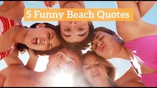 5 Funny Beach Quotes