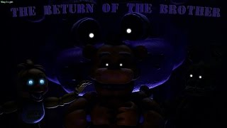 [SFM FNAF] The Return of the Brother