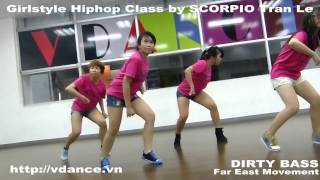VDANCE Girlstyle Hiphop DIRTY BASS Class By SCORPIO Tran Le