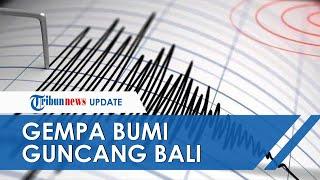 Gempa Bumi Magnitudo 4,1 Guncang Bali Pada Sabtu Pagi, Terasa hingga Mataram