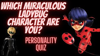 Which Miraculous Ladybug Character are you? Personality Quiz |Miracami