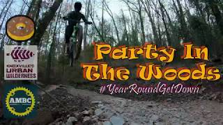 Party In The Woods - #YearRoundGetDown - Knoxville Urban Wilderness - Mountain Biking - Knoxville, Tennessee - Marie Myers Park