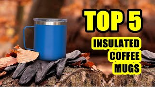 TOP 5: Best Insulated Coffee Mug with Lid 2021 on Amazon | Perfect for Tasty Coffee